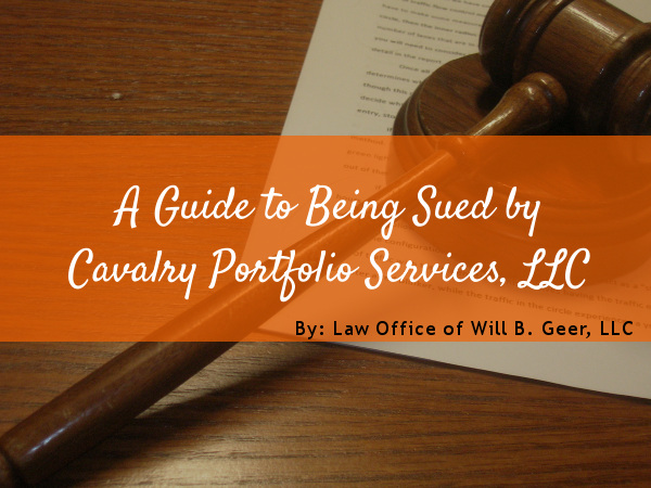 A Guide to Being Sued by Cavalry Portfolio Services, LLC