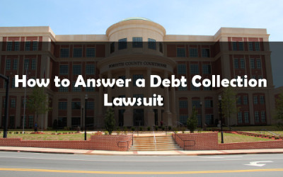 How to Answer a Debt Collection Lawsuit