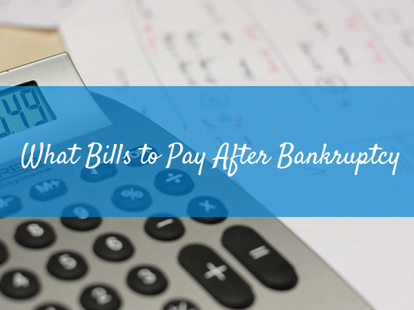 What Bills You Should Still Pay After Bankruptcy