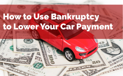 How To Use Bankruptcy to Lower Your Car Payment